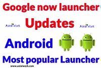 Google now launcher updates in 2020 | most popular launcher