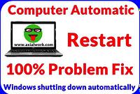 Windows shutting down automatically restart fix kaise kare