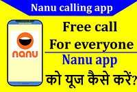 Nanu calling app क्या है | Nanu free call for everyone