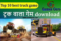 2022 Top 10 best truck wala game   ट्रक वाला गेम