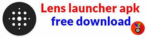 Lens launcher apk android best launcher app