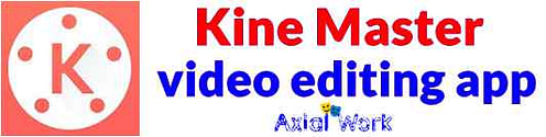 Kine Master best video editing app for android without watermark