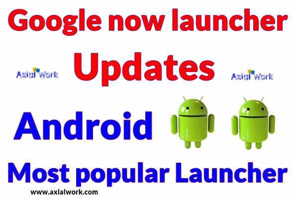 Google now launcher updates