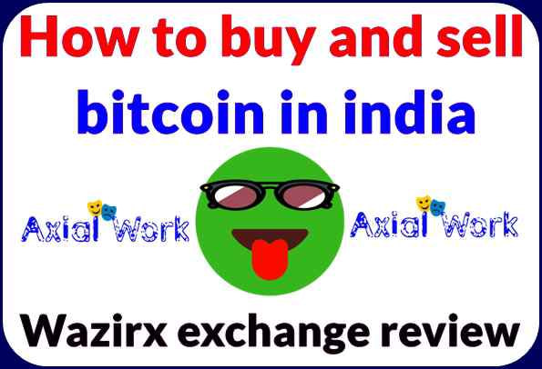How to buy and sell bitcoin in india-Wazirx exchange review
