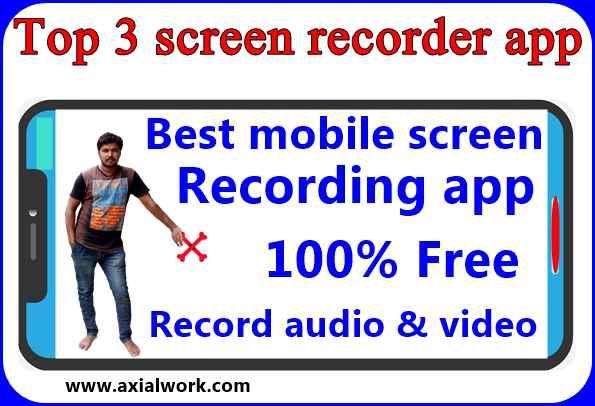Top 3 Mobile screen recorder app
