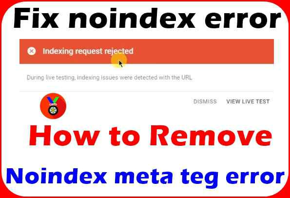 blogger me noindex meta tag error ko remove kaise kare