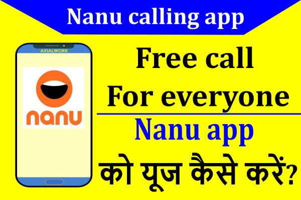 Nanu calling app क्या है, Nanu free call for everyone
